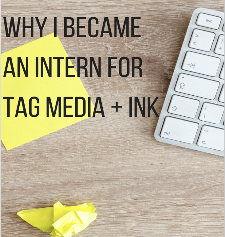 Why I Became an Intern For Tag Media + Ink